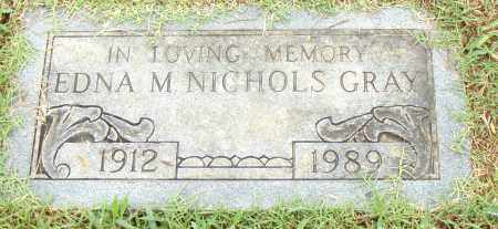 NICHOLS GRAY, EDNA M. - Pulaski County, Arkansas | EDNA M. NICHOLS GRAY - Arkansas Gravestone Photos