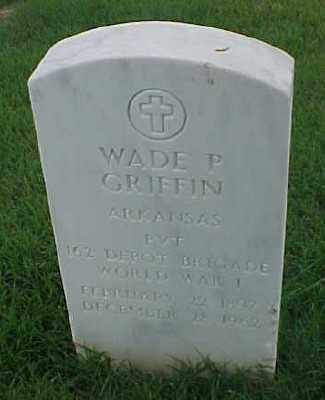 GRIFFIN (VETERAN WWI), WADE P - Pulaski County, Arkansas | WADE P GRIFFIN (VETERAN WWI) - Arkansas Gravestone Photos