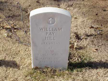 HILL  (VETERAN WWII), WILLIAM FAY - Pulaski County, Arkansas | WILLIAM FAY HILL  (VETERAN WWII) - Arkansas Gravestone Photos