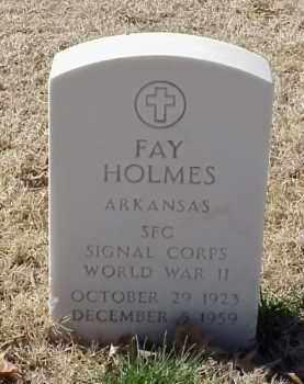 HOLMES (VETERAN WWII), FAY - Pulaski County, Arkansas | FAY HOLMES (VETERAN WWII) - Arkansas Gravestone Photos
