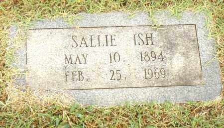 ISH, SALLIE - Pulaski County, Arkansas | SALLIE ISH - Arkansas Gravestone Photos