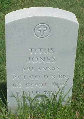 JONES (VETERAN WWI), TITUS - Pulaski County, Arkansas | TITUS JONES (VETERAN WWI) - Arkansas Gravestone Photos