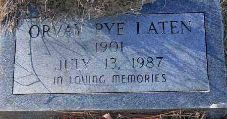 LATEN, ORVAY PYE - Pulaski County, Arkansas | ORVAY PYE LATEN - Arkansas Gravestone Photos