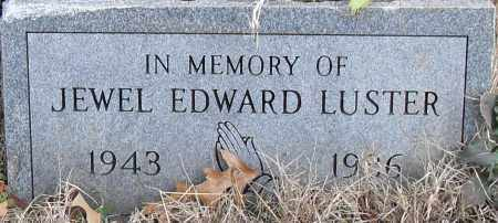 LUSTER, JEWEL EDWARD - Pulaski County, Arkansas | JEWEL EDWARD LUSTER - Arkansas Gravestone Photos