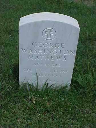 MATHEWS (VETERAN WWI), GEORGE WASHINGTON - Pulaski County, Arkansas | GEORGE WASHINGTON MATHEWS (VETERAN WWI) - Arkansas Gravestone Photos