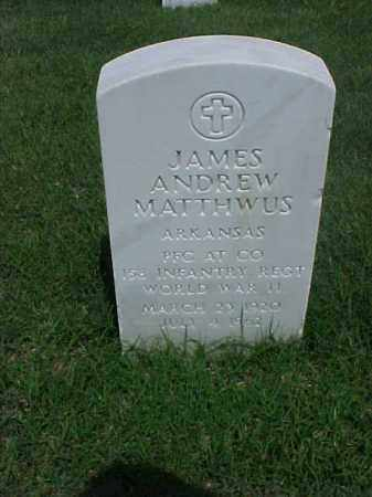 MATTHWUS (VETERAN WWII), JAMES ANDREW - Pulaski County, Arkansas | JAMES ANDREW MATTHWUS (VETERAN WWII) - Arkansas Gravestone Photos