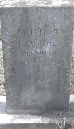 MCFARLIN, CAROLINE - Pulaski County, Arkansas | CAROLINE MCFARLIN - Arkansas Gravestone Photos