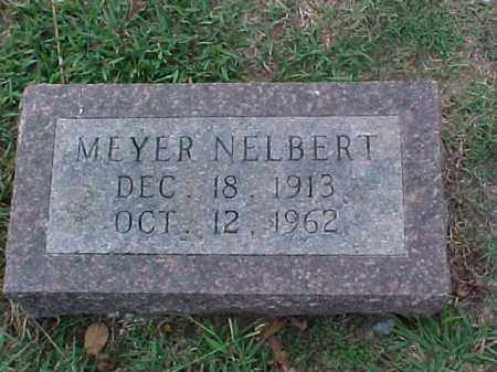 NELBERT, MEYER - Pulaski County, Arkansas | MEYER NELBERT - Arkansas Gravestone Photos