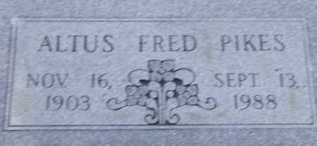 PIKES, ALTUS  FRED - Pulaski County, Arkansas | ALTUS  FRED PIKES - Arkansas Gravestone Photos