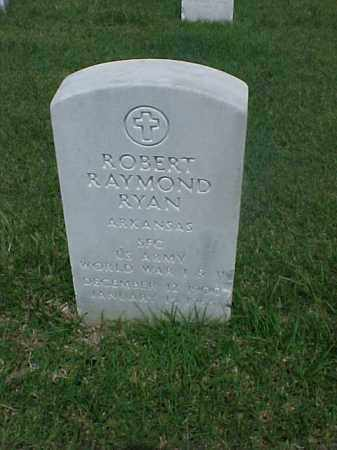 RYAN (VETERAN 3 WARS), ROBERT RAYMOND - Pulaski County, Arkansas | ROBERT RAYMOND RYAN (VETERAN 3 WARS) - Arkansas Gravestone Photos