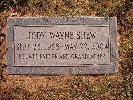 SHEW, JODY WAYNE - Pulaski County, Arkansas | JODY WAYNE SHEW - Arkansas Gravestone Photos