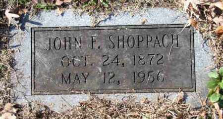 SHOPPACH, JOHN FREDERICK - Pulaski County, Arkansas | JOHN FREDERICK SHOPPACH - Arkansas Gravestone Photos