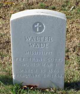 WADE (VETERAN WWI), WALTER - Pulaski County, Arkansas | WALTER WADE (VETERAN WWI) - Arkansas Gravestone Photos