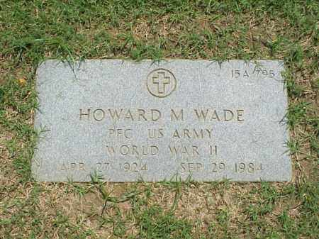 WADE (VETERAN WWII), HOWARD M - Pulaski County, Arkansas | HOWARD M WADE (VETERAN WWII) - Arkansas Gravestone Photos