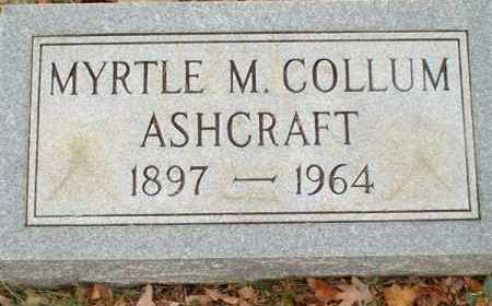 COLLUM ASHCRAFT, MYRTLE M - Saline County, Arkansas | MYRTLE M COLLUM ASHCRAFT - Arkansas Gravestone Photos