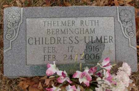 BERMINGHAM CHILDRESS-ULMER, THELMER RUTH - Saline County, Arkansas | THELMER RUTH BERMINGHAM CHILDRESS-ULMER - Arkansas Gravestone Photos