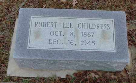 CHILDRESS, ROBERT LEE - Saline County, Arkansas | ROBERT LEE CHILDRESS - Arkansas Gravestone Photos
