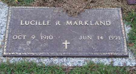 MARKLAND, LUCILLE R. - Saline County, Arkansas | LUCILLE R. MARKLAND - Arkansas Gravestone Photos