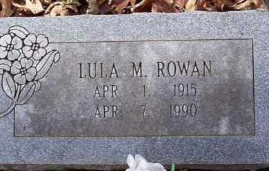 ROWAN, LULA M - Saline County, Arkansas | LULA M ROWAN - Arkansas Gravestone Photos