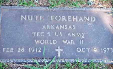 FOREHAND  (VETERAN WWII), NUTE - Scott County, Arkansas | NUTE FOREHAND  (VETERAN WWII) - Arkansas Gravestone Photos