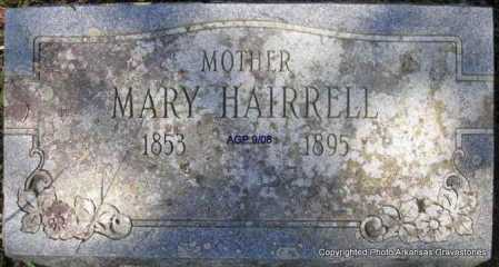 HAIRRELL, MARY - Scott County, Arkansas | MARY HAIRRELL - Arkansas Gravestone Photos