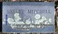 MITCHELL, SHELBY - Scott County, Arkansas | SHELBY MITCHELL - Arkansas Gravestone Photos