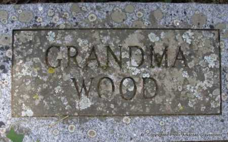 WOOD, GRANDMA - Scott County, Arkansas | GRANDMA WOOD - Arkansas Gravestone Photos