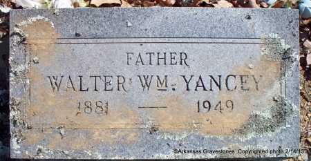 YANCEY, WALTER WM - Scott County, Arkansas | WALTER WM YANCEY - Arkansas Gravestone Photos