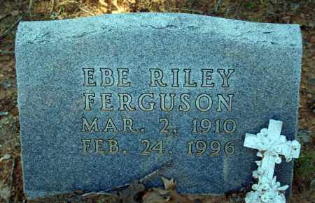 FERGUSON, EBE RILEY - Searcy County, Arkansas | EBE RILEY FERGUSON - Arkansas Gravestone Photos