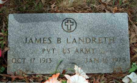 LANDRETH (VETERAN), JAMES B - Searcy County, Arkansas | JAMES B LANDRETH (VETERAN) - Arkansas Gravestone Photos