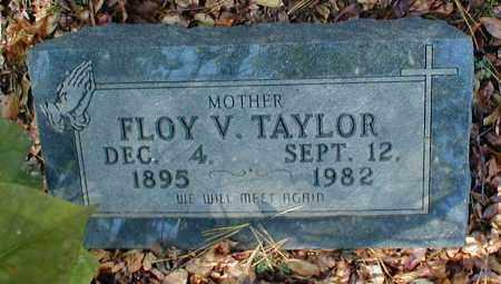 TAYLOR, FLOY V. - Searcy County, Arkansas | FLOY V. TAYLOR - Arkansas Gravestone Photos