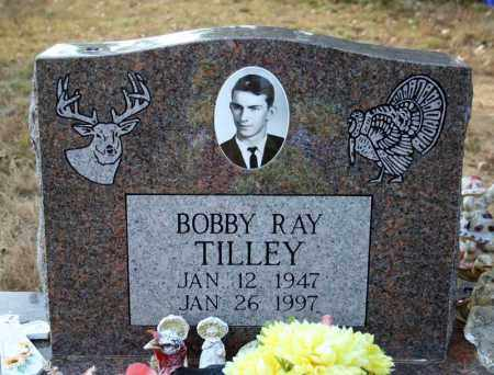 TILLEY, BOBBY RAY - Searcy County, Arkansas | BOBBY RAY TILLEY - Arkansas Gravestone Photos