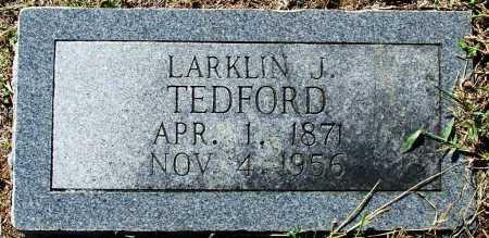 TEDFORD, LARKIN J. - Sebastian County, Arkansas | LARKIN J. TEDFORD - Arkansas Gravestone Photos