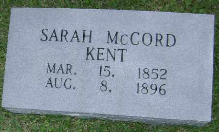 MCCORD KENT, SARAH - Sharp County, Arkansas | SARAH MCCORD KENT - Arkansas Gravestone Photos