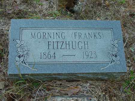 FRANKS FITZHUGH, MORNING - Stone County, Arkansas | MORNING FRANKS FITZHUGH - Arkansas Gravestone Photos