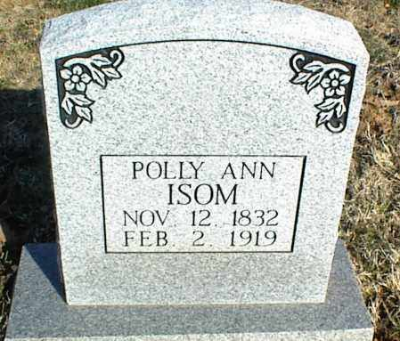 ISOM, POLLY ANN - Stone County, Arkansas | POLLY ANN ISOM - Arkansas Gravestone Photos