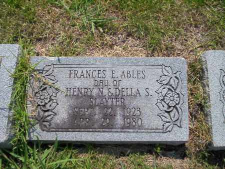 SLAYTER ABLES, FRANCES E - Union County, Arkansas | FRANCES E SLAYTER ABLES - Arkansas Gravestone Photos