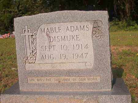 ADAMS DISMUKE, MABLE - Union County, Arkansas | MABLE ADAMS DISMUKE - Arkansas Gravestone Photos