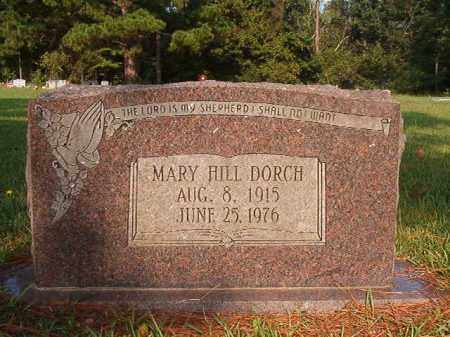 HILL DORCH, MARY - Union County, Arkansas | MARY HILL DORCH - Arkansas Gravestone Photos