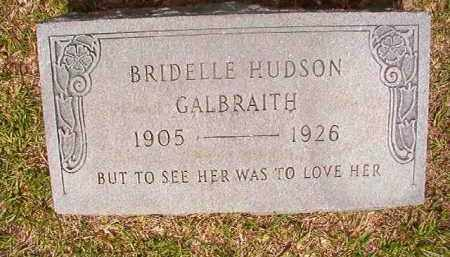 HUDSON GALBRAITH, BRIDELLE - Union County, Arkansas | BRIDELLE HUDSON GALBRAITH - Arkansas Gravestone Photos