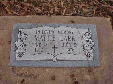 LARK, MATTIE - Union County, Arkansas | MATTIE LARK - Arkansas Gravestone Photos