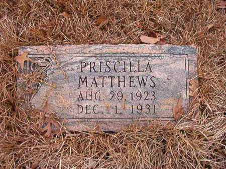 MATTHEWS, PRISCILLA - Union County, Arkansas | PRISCILLA MATTHEWS - Arkansas Gravestone Photos