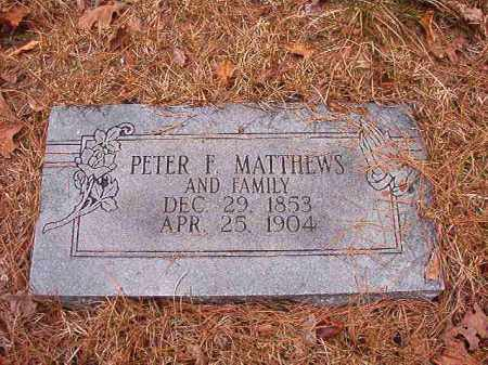 MATTHEWS, PETER F - Union County, Arkansas | PETER F MATTHEWS - Arkansas Gravestone Photos