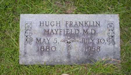 MAYFIELD M.D., HUGH FRANKLIN - Union County, Arkansas | HUGH FRANKLIN MAYFIELD M.D. - Arkansas Gravestone Photos