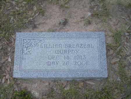BREAZEAL MURPHY, LILLIAN - Union County, Arkansas | LILLIAN BREAZEAL MURPHY - Arkansas Gravestone Photos