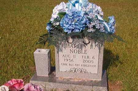 NOBLE, CHARLEY R - Union County, Arkansas | CHARLEY R NOBLE - Arkansas Gravestone Photos