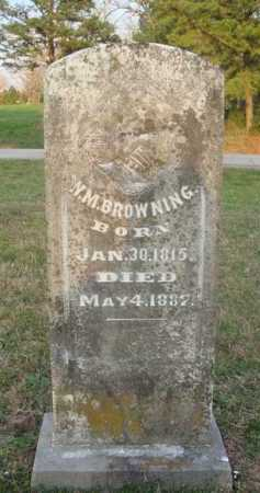 BROWNING, W. M. - Washington County, Arkansas | W. M. BROWNING - Arkansas Gravestone Photos