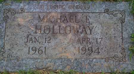 HOLLOWAY, MICHAEL E. - Washington County, Arkansas | MICHAEL E. HOLLOWAY - Arkansas Gravestone Photos