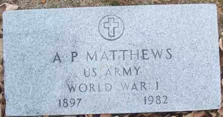 MATTHEWS (VETERAN WWI), A P - White County, Arkansas | A P MATTHEWS (VETERAN WWI) - Arkansas Gravestone Photos