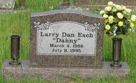 "ESCH, LARRY DAN ""DANNY"" - Yell County, Arkansas | LARRY DAN ""DANNY"" ESCH - Arkansas Gravestone Photos"